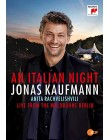 Jonas Kaufmann - An Italian Night, Live From The Waldbühne Berlin